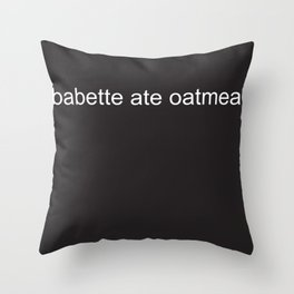 babette ate oatmeal Throw Pillow