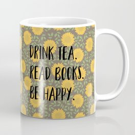 Drink Tea. Read Books. Be Happy. Coffee Mug