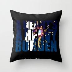 A heart is a heavy burden Throw Pillow
