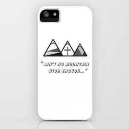 Geometric mountains, christian art, cross, 3 mountains, 3, ain't no mountain high enough qoute iPhone Case
