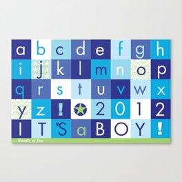Alphabet_It's a boy_BABY BLUES 2012 Canvas Print