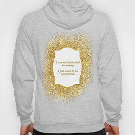I am not interested in money I just want to be wonderful MarilynMonroe quote Hoody