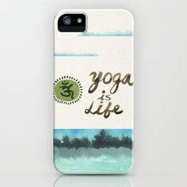 Yoga is Life - Art - Painting - Watercolor Prints - iPhone Case