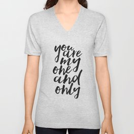 You Are My One And Only,Love Gift For Him,Love Quote,Love Art,I love You More,Gift For Her,valentine Unisex V-Neck