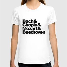 Bach and Chopin and Mozart and Beethoven T-shirt