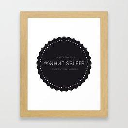 #whatissleep Framed Art Print