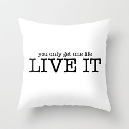 One Life Live It Throw Pillow