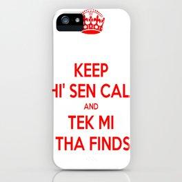 Keep Thi Sen Calm And Tek Me As Tha Finds Me iPhone Case