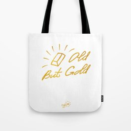 Old But Gold Tote Bag