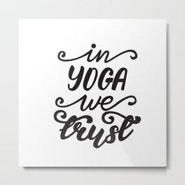 In yoga we trust lettering design Metal Print
