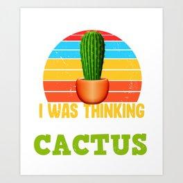 Cactus plants are the best friends Art Print