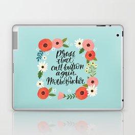 Pretty Swe*ry: Press that call button again, MFer Laptop & iPad Skin