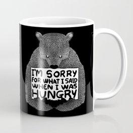 I'm Sorry For What I Said When I Was Hungry (Black) Coffee Mug