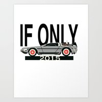 delorean Art Prints featuring Future Delorean  by IF ONLY