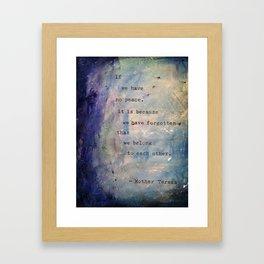 Forgotten We Belong to Each Other Framed Art Print