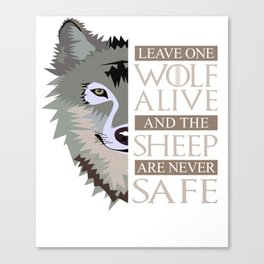 Leave One Wolf Alive Canvas Print
