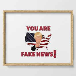 You Are Fake News! - Funny Donald Trump Design Serving Tray