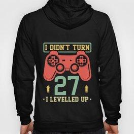 I Didn't Turn 27 I Levelled Up Hoody