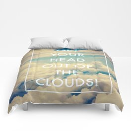 Get your head out of the clouds Comforters
