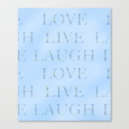Love Laugh and Live Blue Canvas Print
