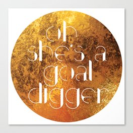 Oh She's A Goal Digger - Golden Canvas Print
