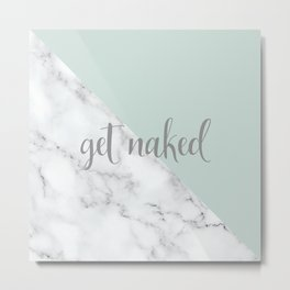 Get Naked, Fun Bathroom Art, Green, Grey, White, Marble Metal Print
