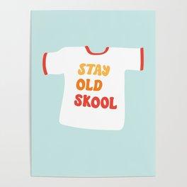Stay Old Skool Tee Poster