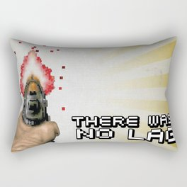There Was No Lag Rectangular Pillow