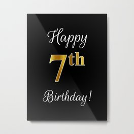 """Elegant """"Happy 7th Birthday!"""" With Faux/Imitation Gold-Inspired Color Pattern Number (on Black) Metal Print"""