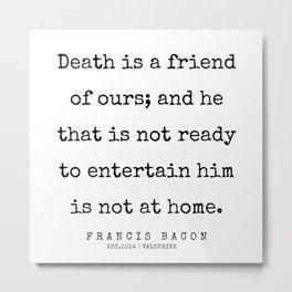 67  | Francis Bacon Quotes | 200205 Metal Print