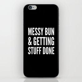 Messy Bun & Getting Stuff Done (Black & White) iPhone Skin