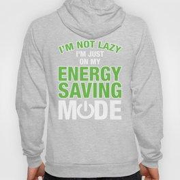 I'm Not Lazy I'm Just On My Energy Saving Mode Hoody