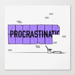 Procrastinati... Canvas Print