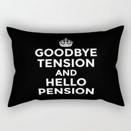 GOODBYE TENSION HELLO PENSION (Black & White) Rectangular Pillow