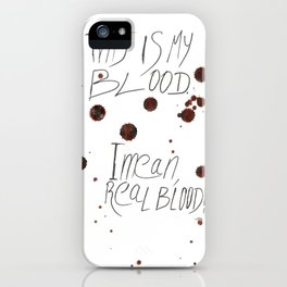 This is my Blood! iPhone Case