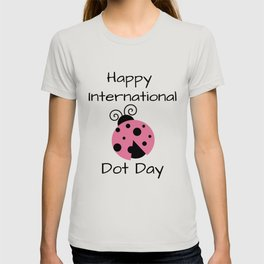 Happy International Dot Day Lady Bug T-shirt