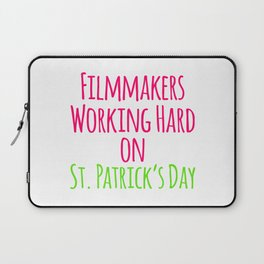 Filmmakers Working Hard on St Patricks Day Quote Laptop Sleeve