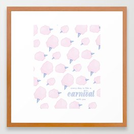 Every Day is a Carnival with You Framed Art Print