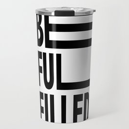 Be Fulfilled Travel Mug