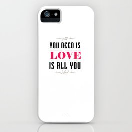 077 You need is love iPhone Case