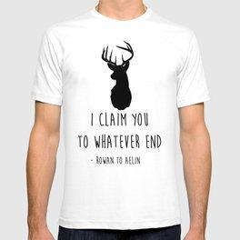 I CLAIM YOU TO WHATEVER END T-shirt