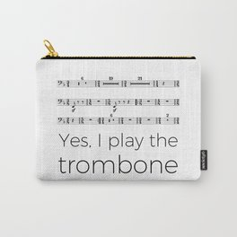 I play the trombone Carry-All Pouch