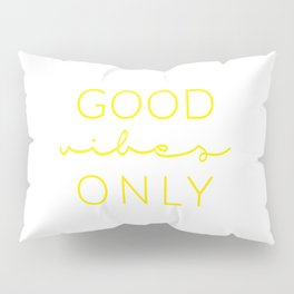 Good Vibes Only Yellow White Pillow Sham