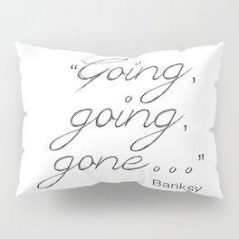 Going, going, gone... Banksy Pillow Sham