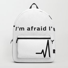 I'm afraid i'm attached to you so badly Backpack