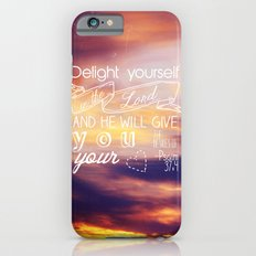 He will give you the desires of your heart.  Slim Case iPhone 6s