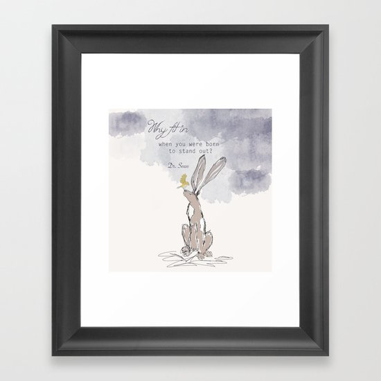 """""""Why Fit In when you were born to stand out"""" Framed Art Print"""