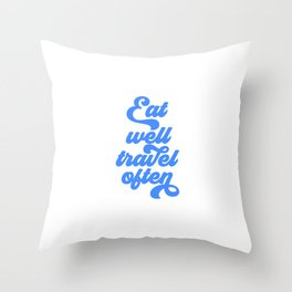 Eat Well Travel Often, Travel Quote, Travel Art Throw Pillow