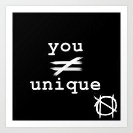 you do not equal unique (white) Art Print