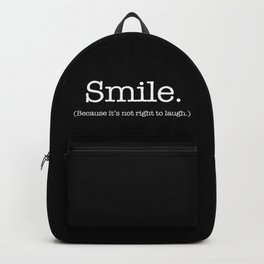 Smile (Because It's Not Right To Laugh.) Backpack